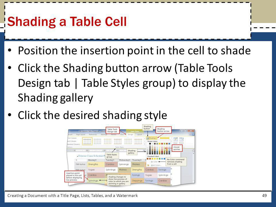Shading a Table Cell Position the insertion point in the cell to shade