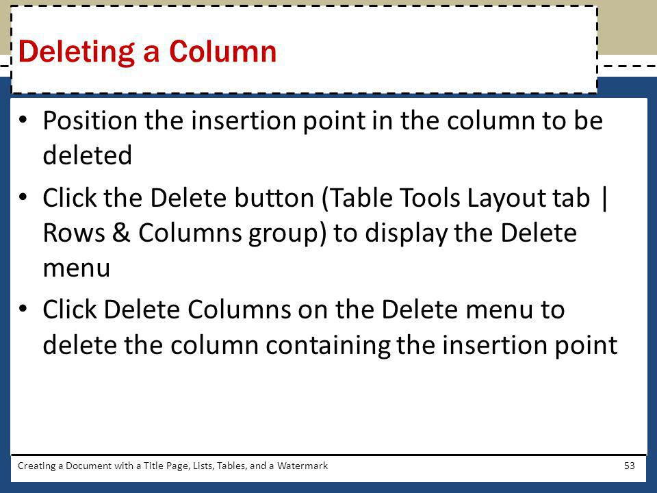 Deleting a Column Position the insertion point in the column to be deleted.