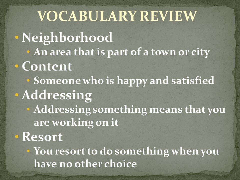 VOCABULARY REVIEW Neighborhood Content Addressing Resort