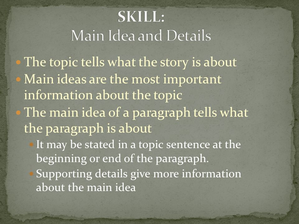 SKILL: Main Idea and Details