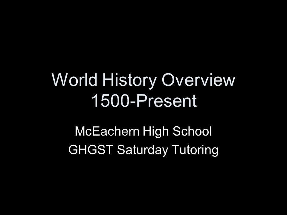 World History Overview 1500-Present