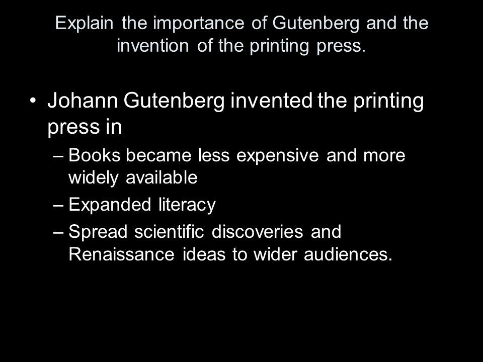 Johann Gutenberg invented the printing press in