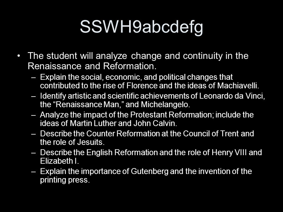 SSWH9abcdefg The student will analyze change and continuity in the Renaissance and Reformation.