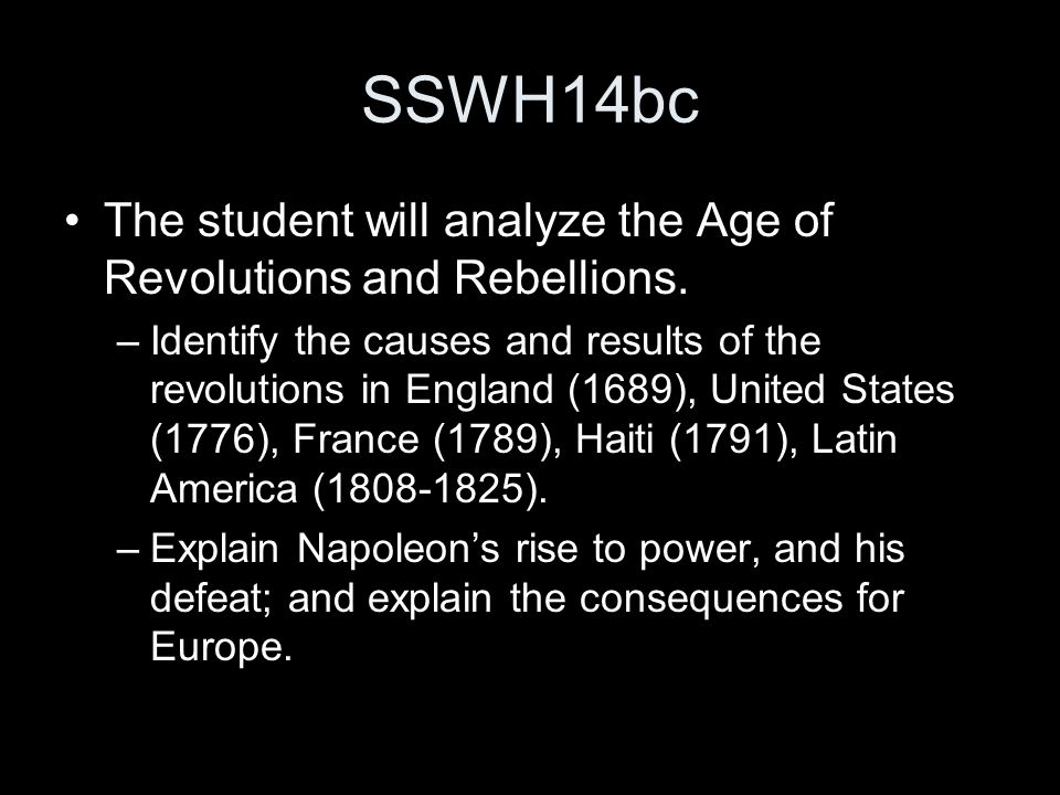 SSWH14bc The student will analyze the Age of Revolutions and Rebellions.
