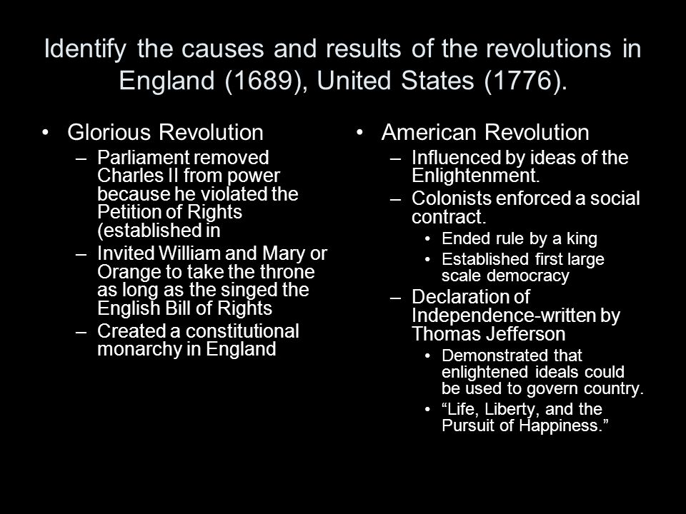 Identify the causes and results of the revolutions in England (1689), United States (1776).