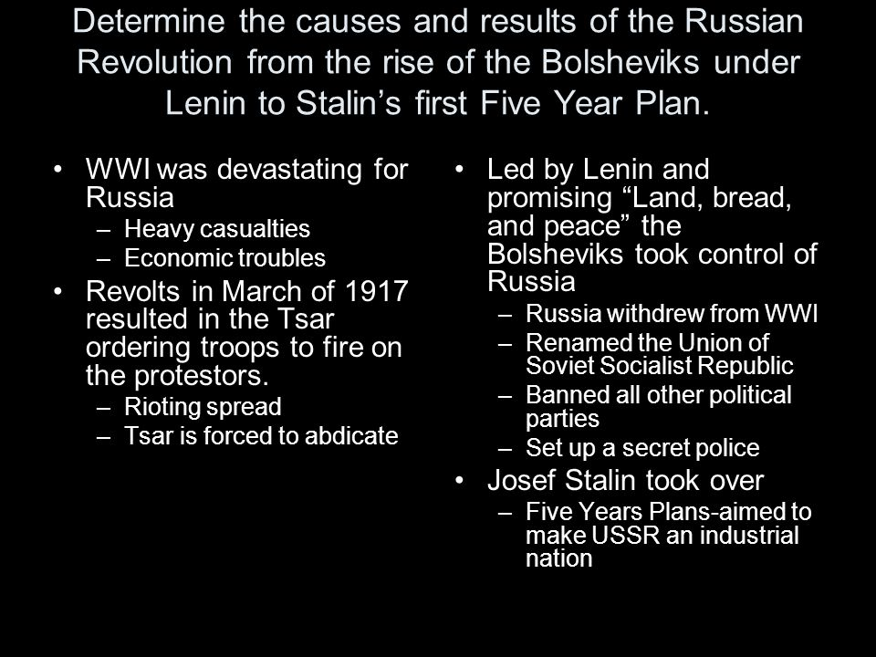 Determine the causes and results of the Russian Revolution from the rise of the Bolsheviks under Lenin to Stalin's first Five Year Plan.