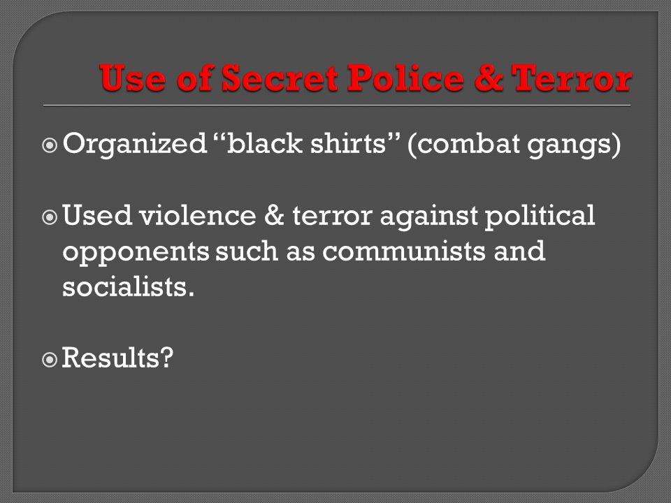 Use of Secret Police & Terror
