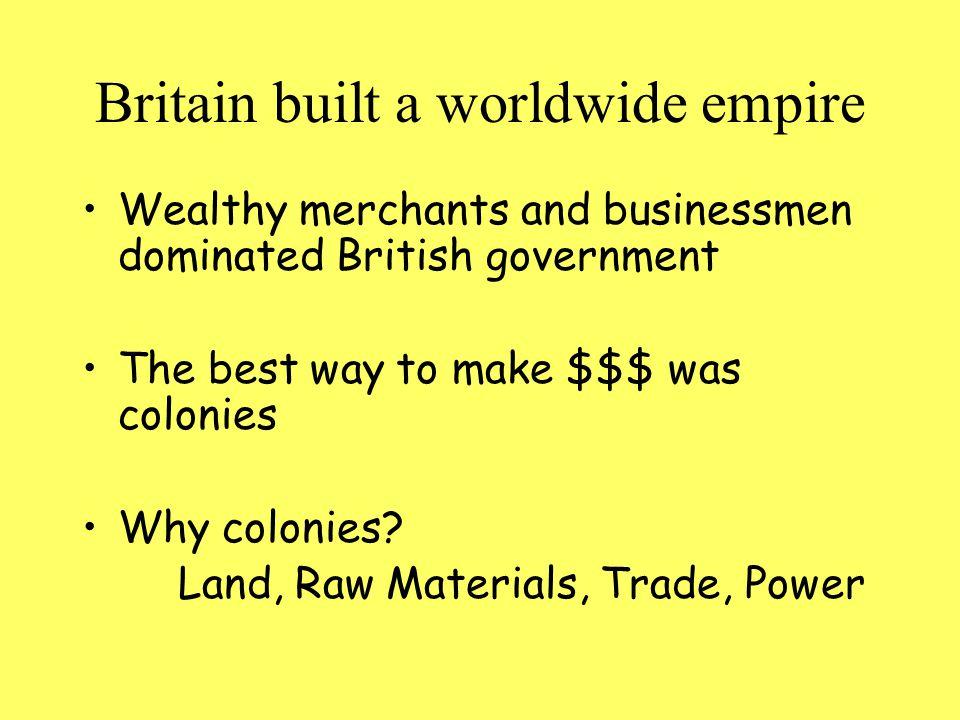 Britain built a worldwide empire