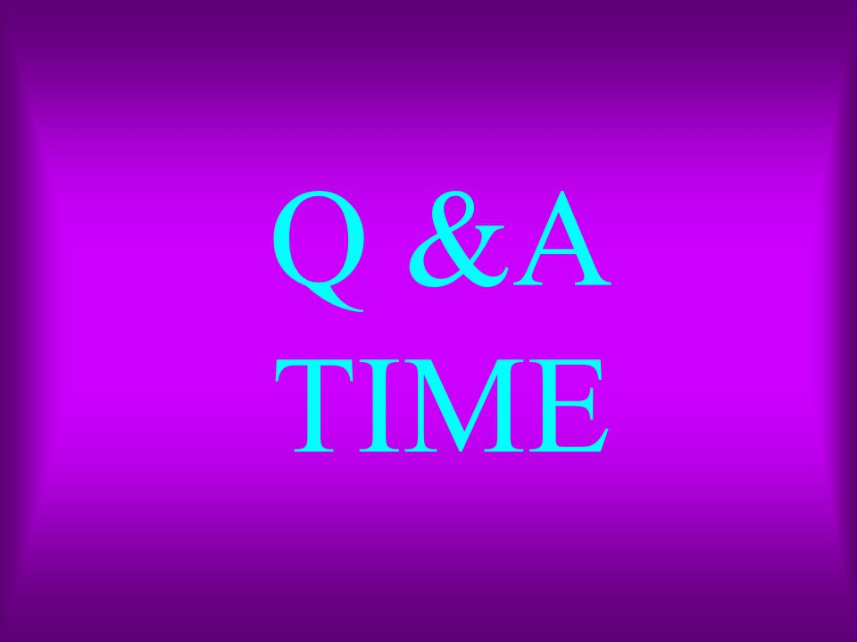 Q &A TIME