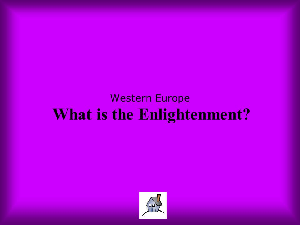 Western Europe What is the Enlightenment