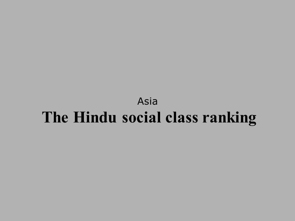 Asia The Hindu social class ranking