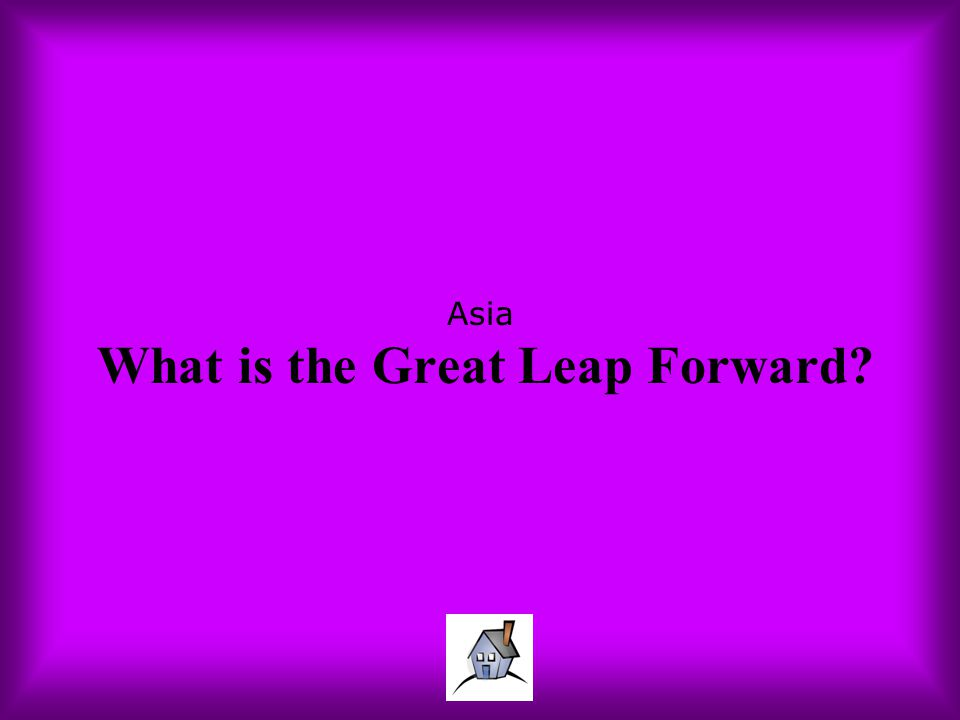 Asia What is the Great Leap Forward