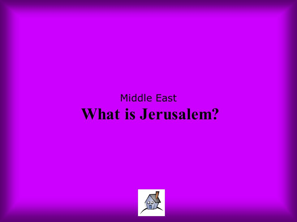 Middle East What is Jerusalem