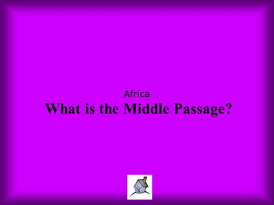 Africa What is the Middle Passage