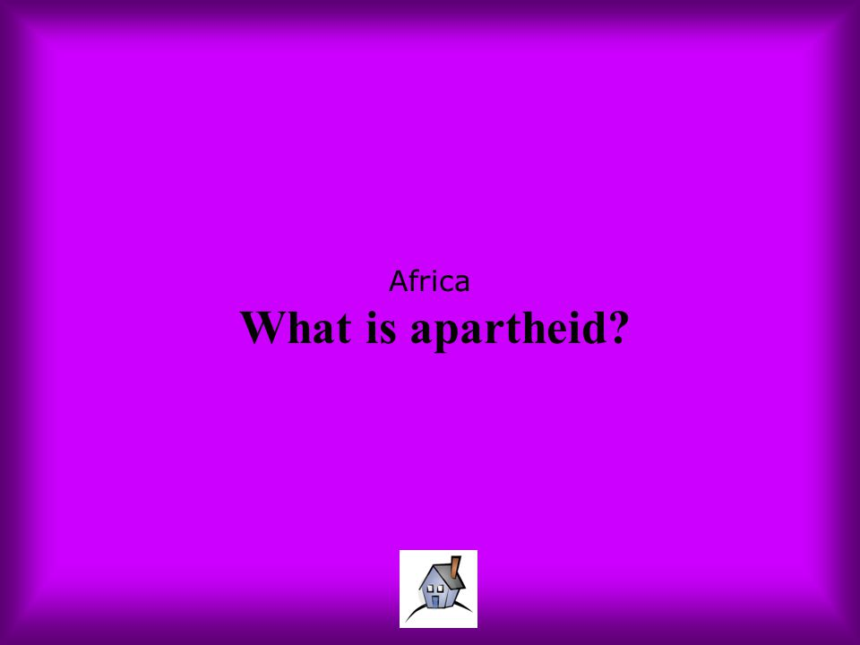Africa What is apartheid