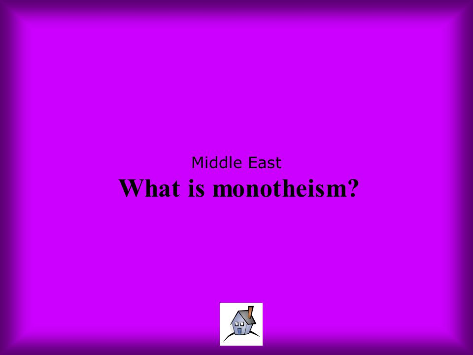 Middle East What is monotheism