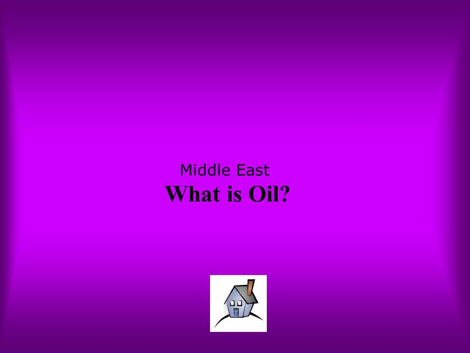 Middle East What is Oil