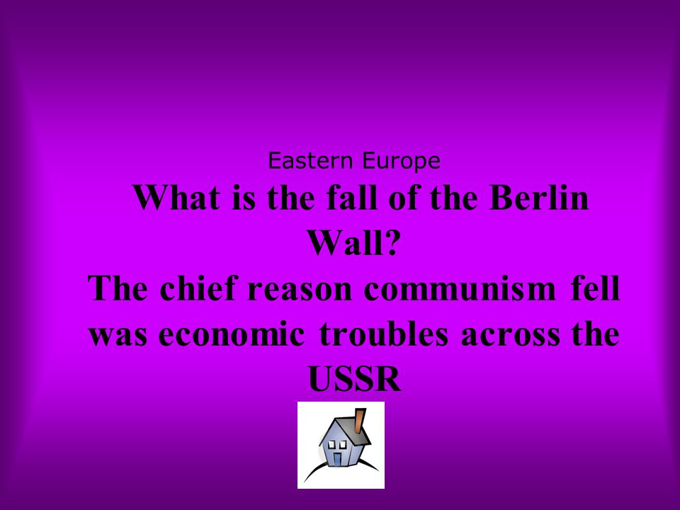 Eastern Europe What is the fall of the Berlin Wall