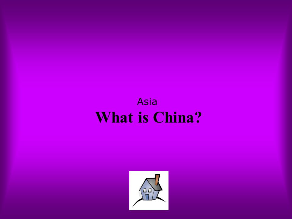 Asia What is China