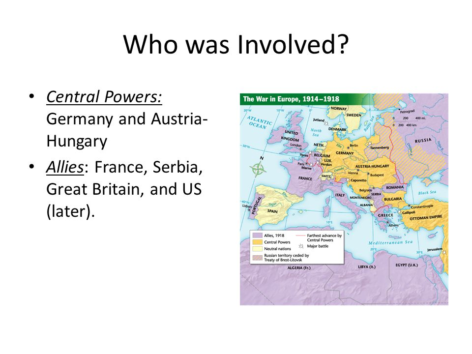 Who was Involved Central Powers: Germany and Austria-Hungary