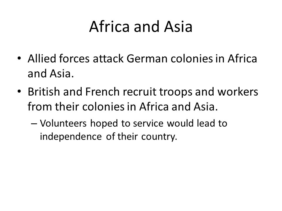 Africa and Asia Allied forces attack German colonies in Africa and Asia.