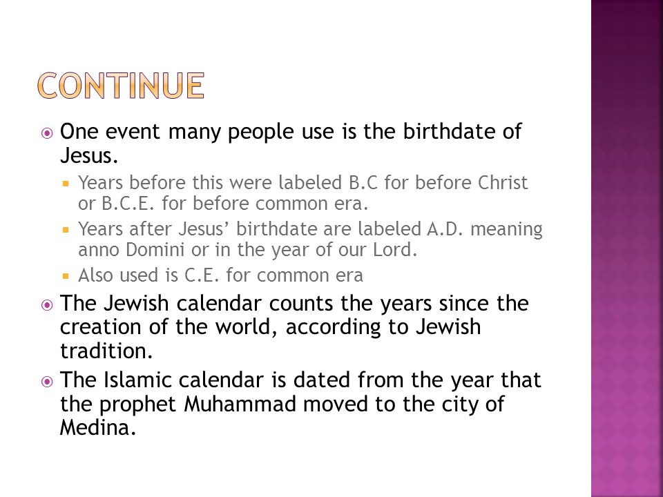 continue One event many people use is the birthdate of Jesus.