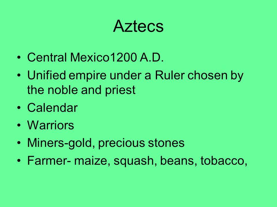 Aztecs Central Mexico1200 A.D.