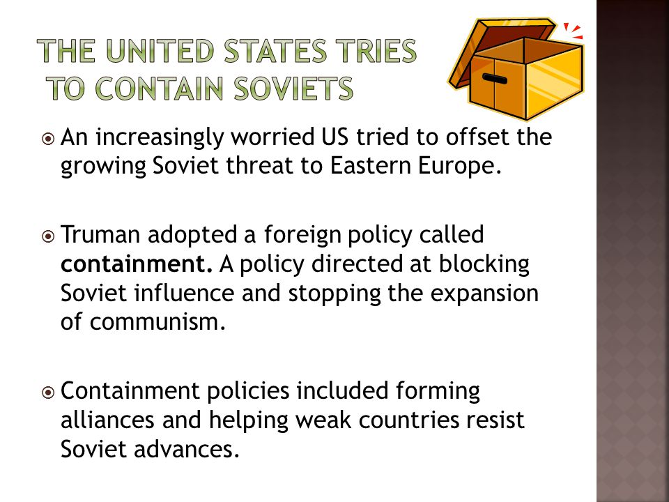 The United States Tries to Contain Soviets