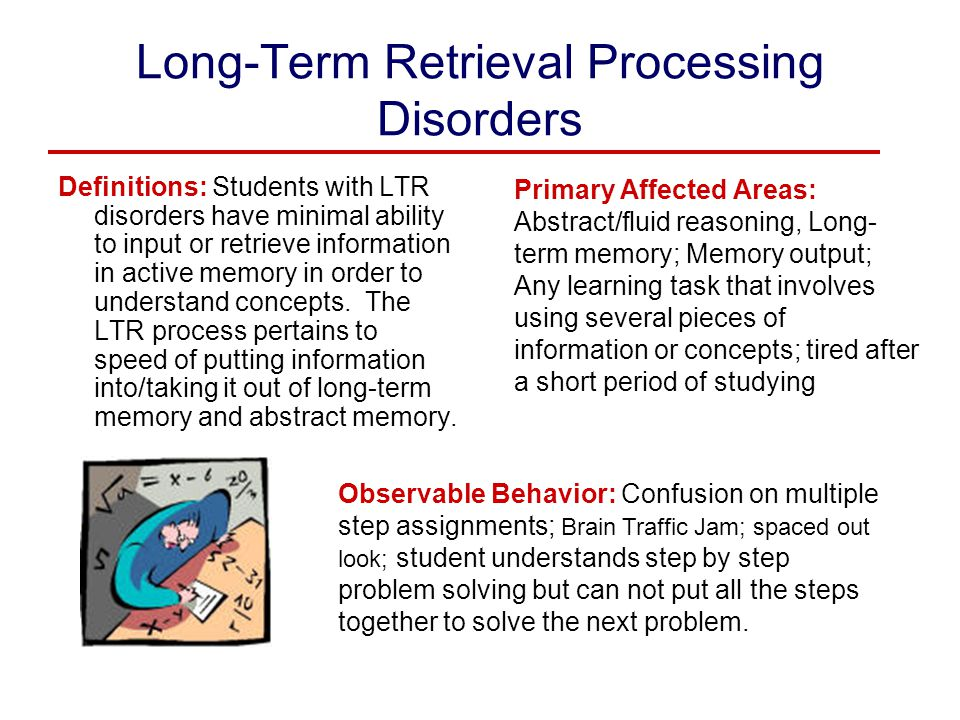 Long-Term Retrieval Processing Disorders