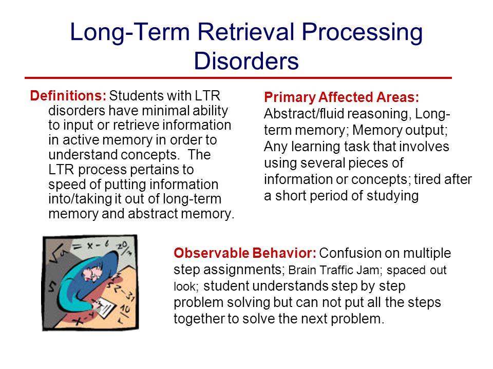 Long-Term Retrieval Processing Disorders
