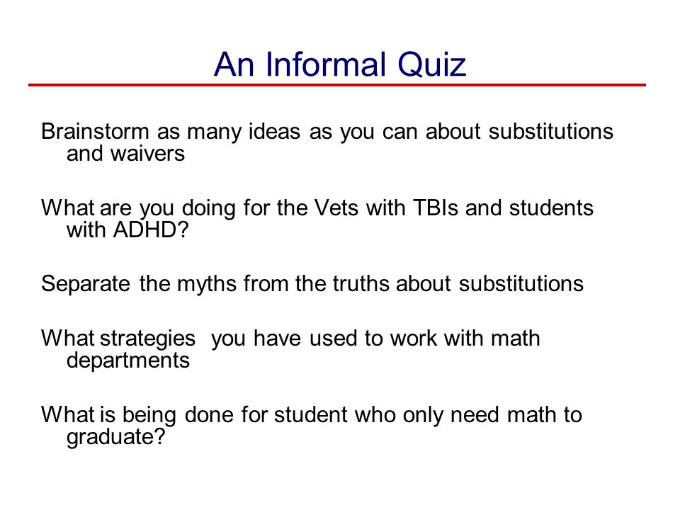 An Informal Quiz Brainstorm as many ideas as you can about substitutions and waivers.