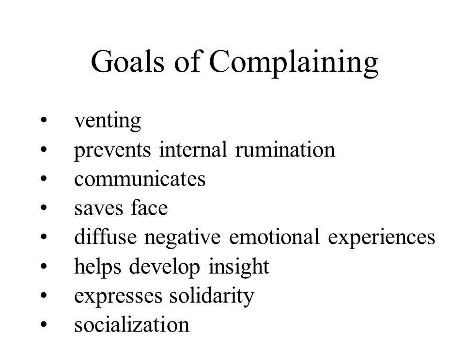 Goals of Complaining venting prevents internal rumination communicates