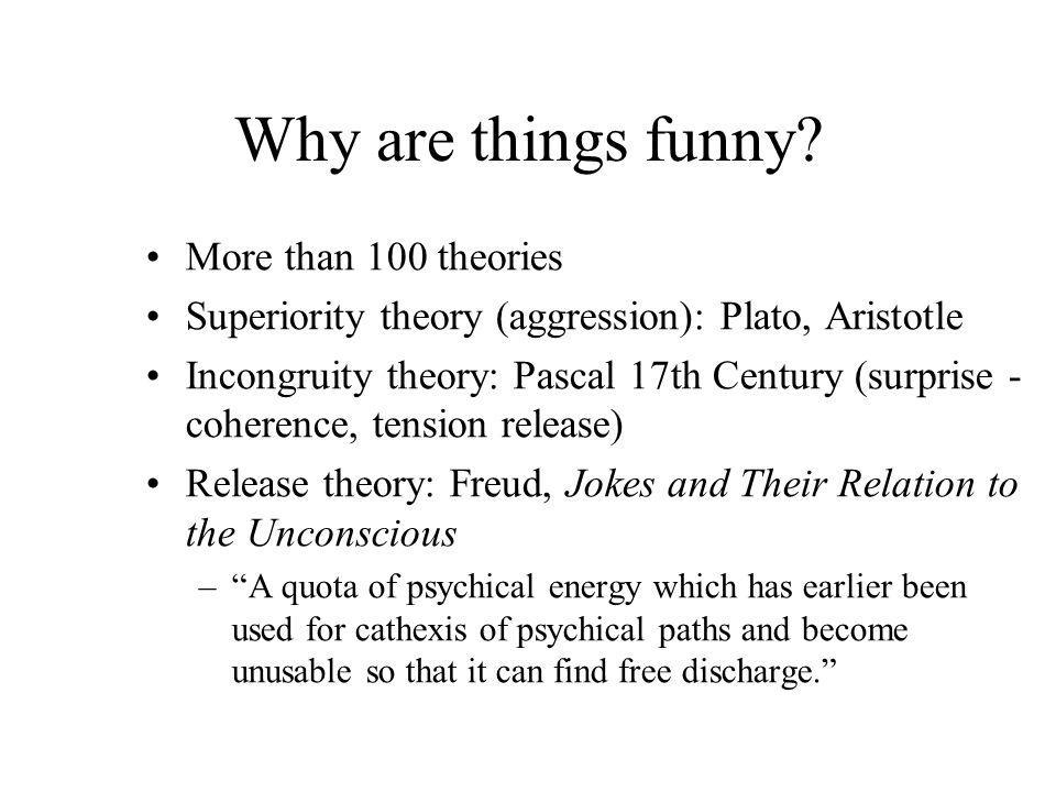 Why are things funny More than 100 theories