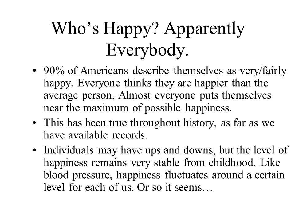 Who's Happy Apparently Everybody.