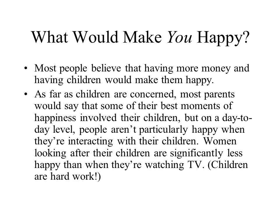 What Would Make You Happy