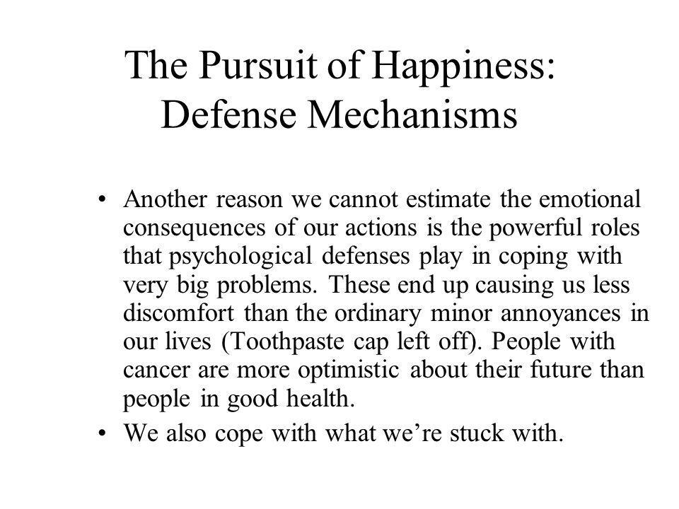 The Pursuit of Happiness: Defense Mechanisms
