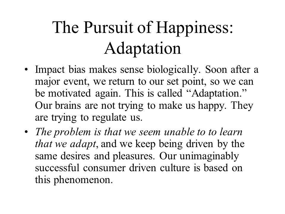 The Pursuit of Happiness: Adaptation