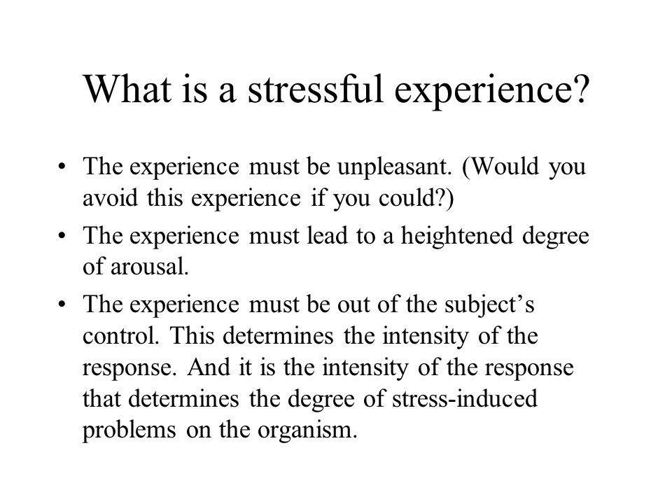 What is a stressful experience