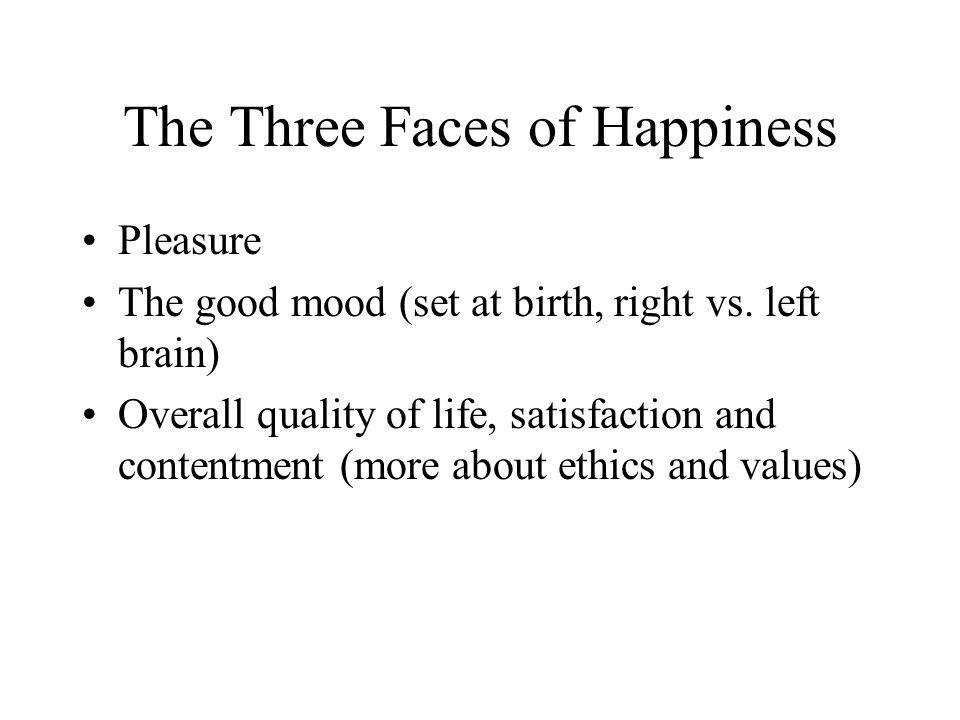 The Three Faces of Happiness