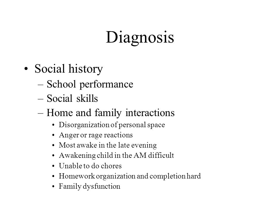 Diagnosis Social history School performance Social skills