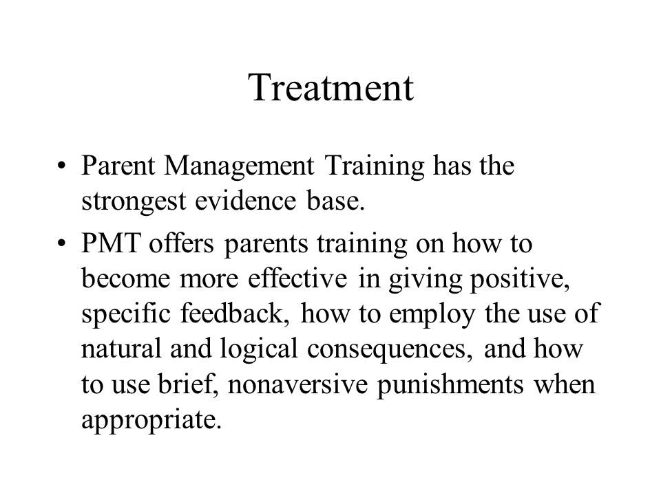 Treatment Parent Management Training has the strongest evidence base.