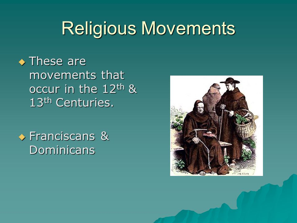 Religious Movements These are movements that occur in the 12th & 13th Centuries.