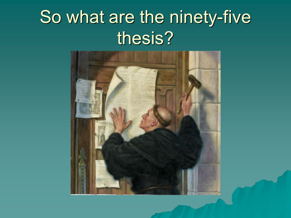 So what are the ninety-five thesis