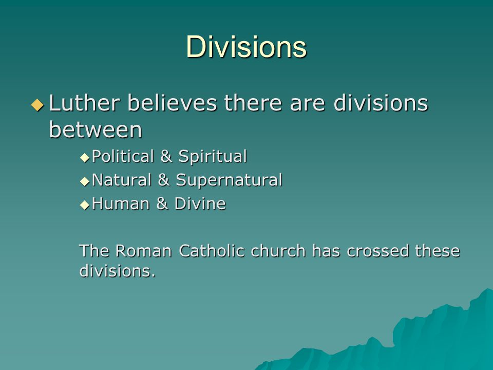 Divisions Luther believes there are divisions between