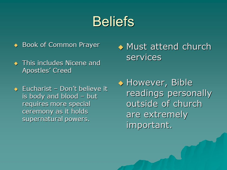 Beliefs Must attend church services