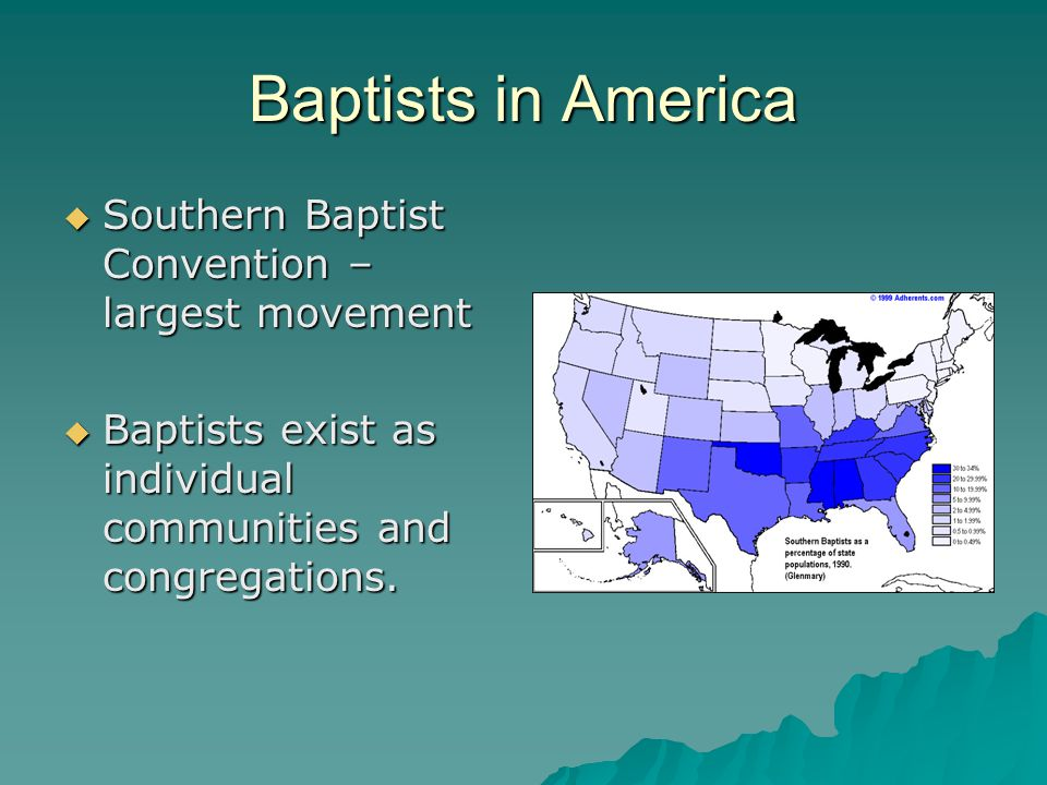 Baptists in America Southern Baptist Convention – largest movement