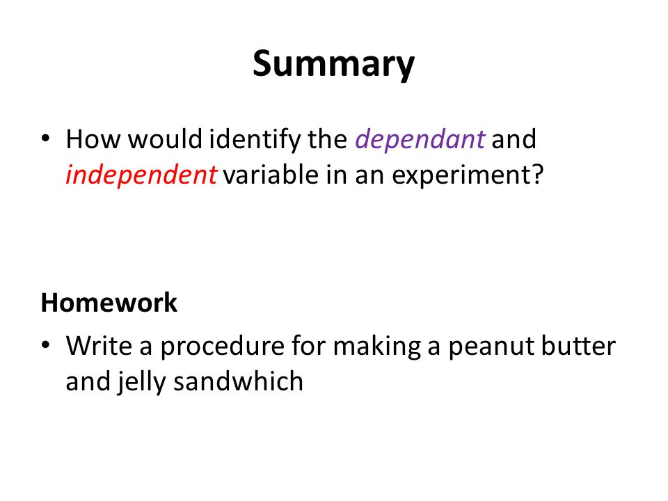 Summary How would identify the dependant and independent variable in an experiment Homework.