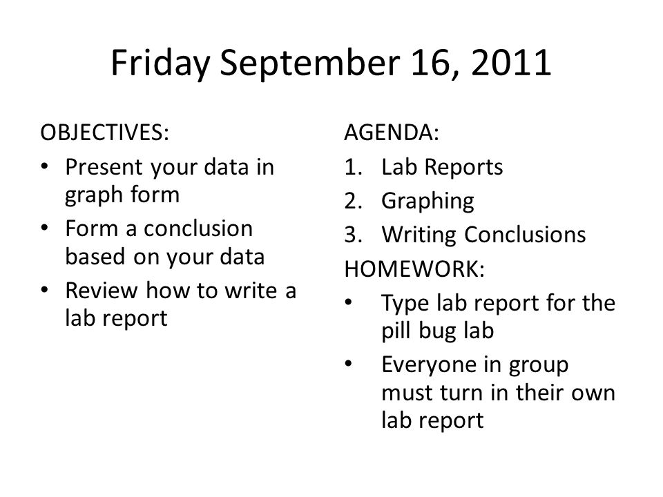 Friday September 16, 2011 OBJECTIVES: Present your data in graph form