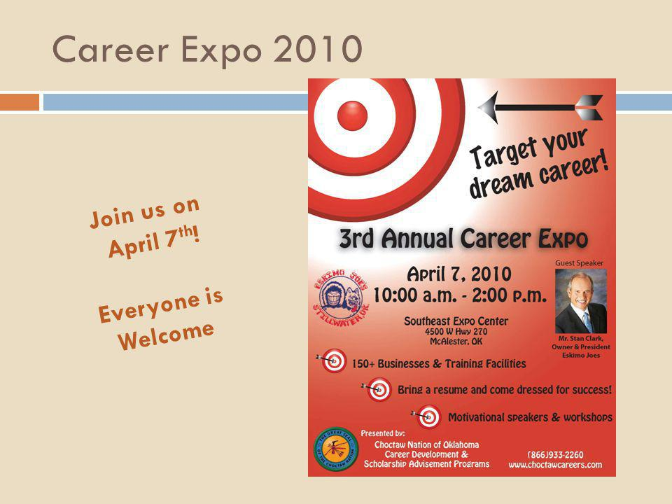 Career Expo 2010 Join us on April 7th! Everyone is Welcome