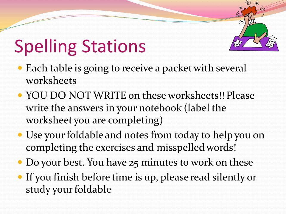 Spelling Stations Each table is going to receive a packet with several worksheets.